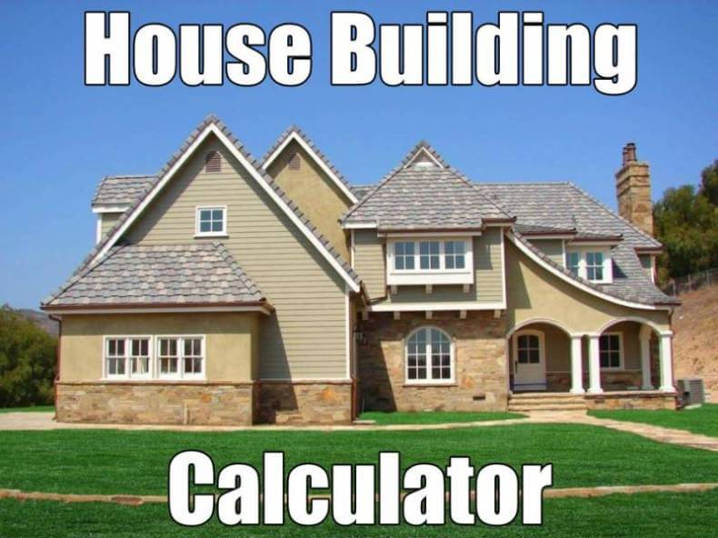 House building calculator estimate the cost of for Home construction estimate calculator