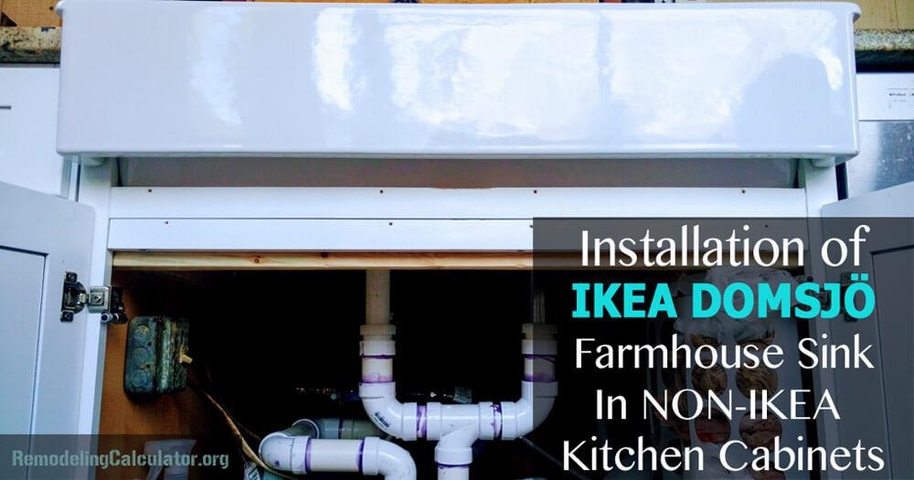 Installation of IKEA DOMSJÖ Farmhouse Sink In NON-IKEA Kitchen Cabinets